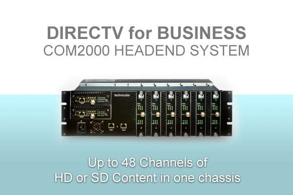 DIRECTV for Business COM2000 Headend TV for Business Systems